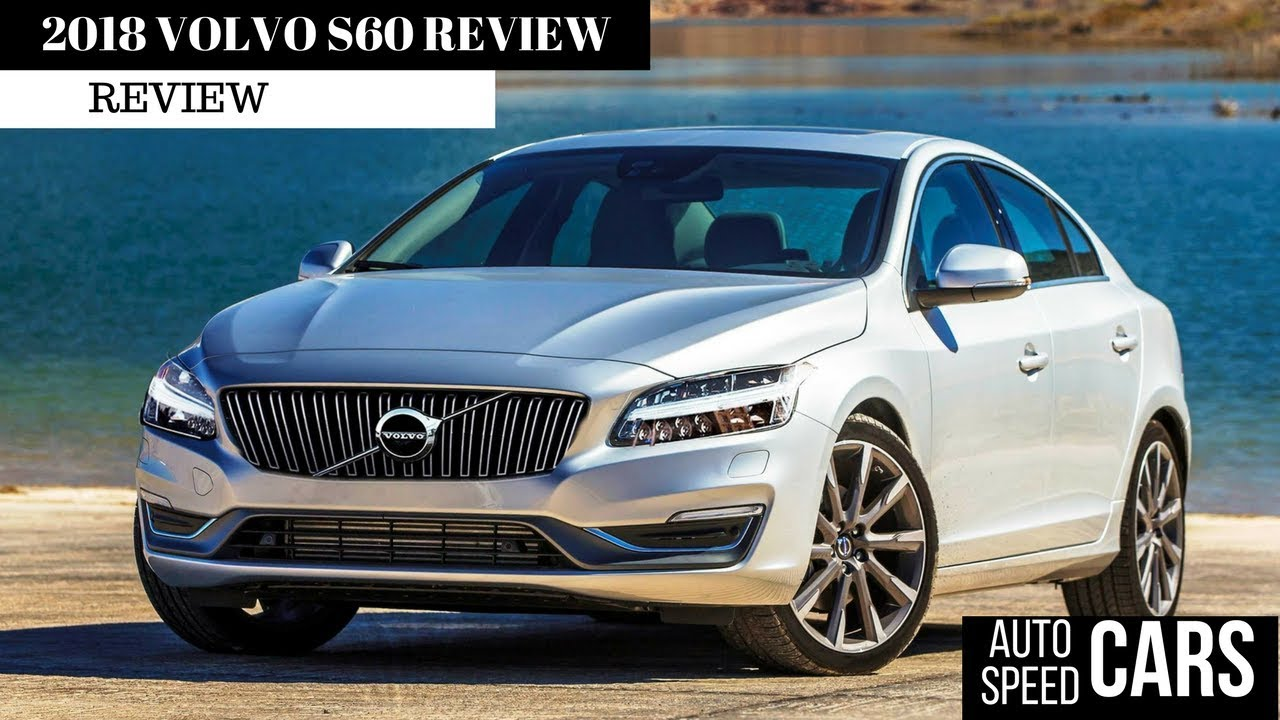 2018 Volvo S60 Review Youtube