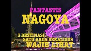 Fantastis Nagoya Part 1! 3 Destinasi Sekaligus di Satu Area Wajib Lihat #Travelxism #Travelvlog