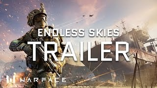 Warface - Trailer - Operation Endless Skies
