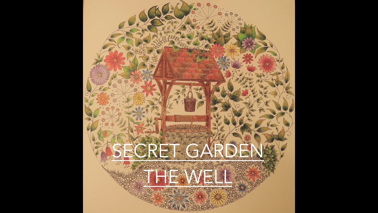Secret Garden | \'The Well\' | Adult Colouring Book Time-lapse - YouTube