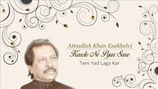 Tere Yad Laga Kar - Attaullah Khan Esakhelvi