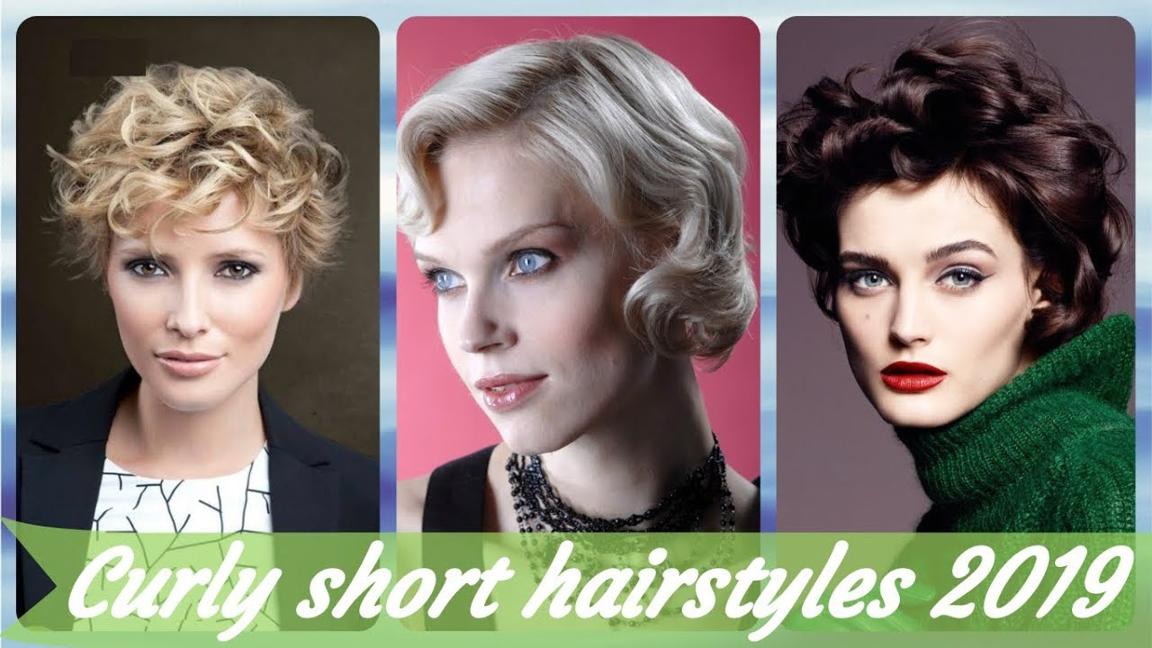 Top 20 Short Curly Hairstyles For Women 2019 Youtube