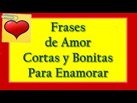 Frases De Amor Cortas Y Bonitas Para Enamorar Youtube