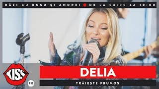 Delia - Traieste Frumos (Live Kiss FM)