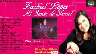 Al Santo de Israel - Zachiel López Álbum Completo - Música Cristiana [Audio Oficial]