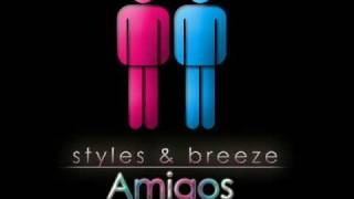 Styles & Breeze - Amigos (Rob Mayth Remix Edit)