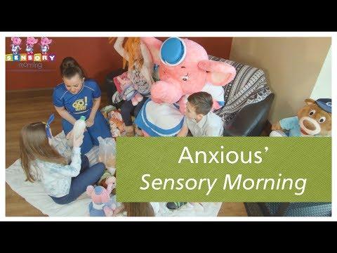 Daytime Activities: Anxious' Sensory Morning