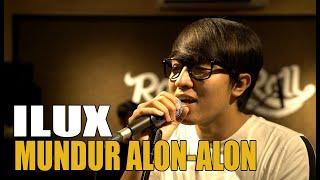MUNDUR ALON ALON ILUX LIVE SESSION