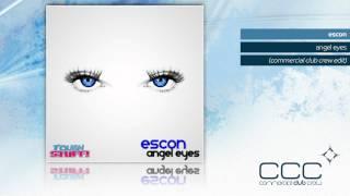 Escon - Angel Eyes (Commercial Club Crew Edit)