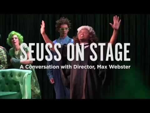 Seuss on Stage: A Conversation with Lorax Director, Max Webster, Part 2