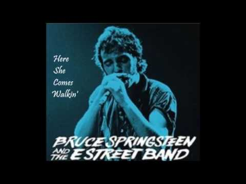 BRUCE SPRINGSTEEN & THE E'STREET BAND - Here She Comes Walkin' ('80)