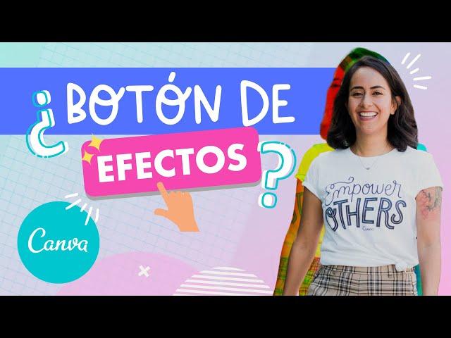 Botón de efectos en Canva (Cómo hacer para que te aparezca!)   Aprende Canva con Diana Muñoz