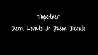 together by demi lovato ft jason derulo