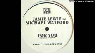 Jamie Lewis feat. Michael Watford - For You (Reprise Mix)