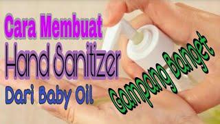 Cara membuat hand sanitizer dari baby oil gampang banget