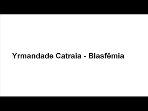 yrmandade catraia