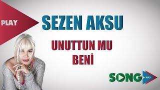 Sezen Aksu - Unuttun Mu Beni - HQ