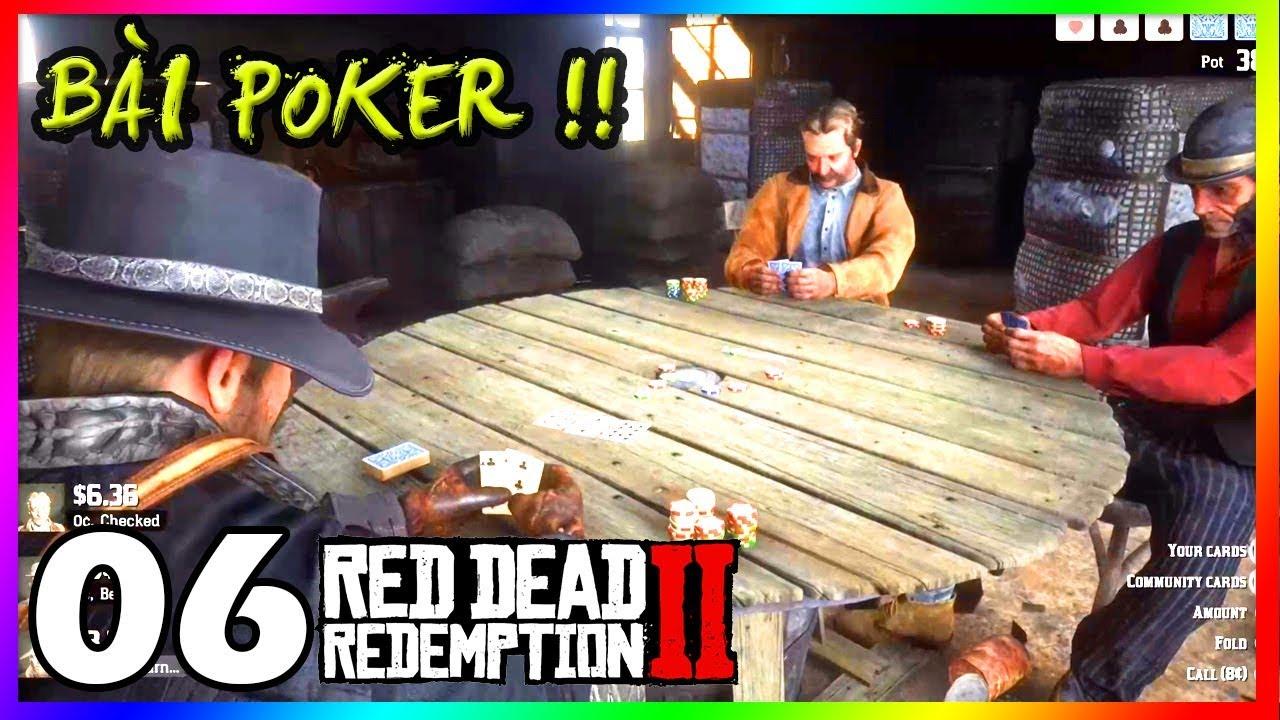 RED DEAD REDEMPTION 2 #6 ĐÁNH BÀI POKER TRONG GAME, QUÁ ĐÃ !!!