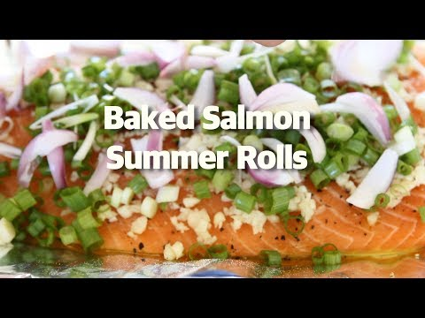 How To Make Baked Salmon Summer Rolls: PHANTASTIC FEAST