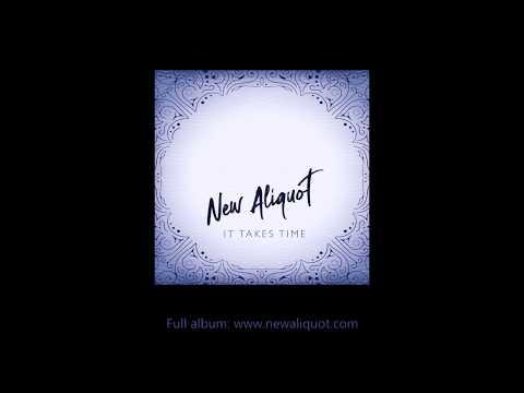 New Aliquot – It Takes Time (2019, Full Album Medley)