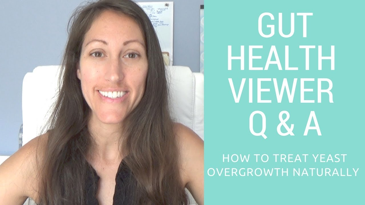 Gut Health Viewer Q&A: Candida Cleanse For Yeast