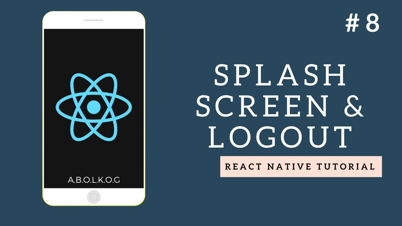 React Native Tutorial - Part 8 - Splash Screen and Logout - Arabic (بالعربي)
