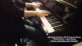 Kakumeiki Valvrave OP: Preserved Roses -Piano (short ver) T.M.Revol...