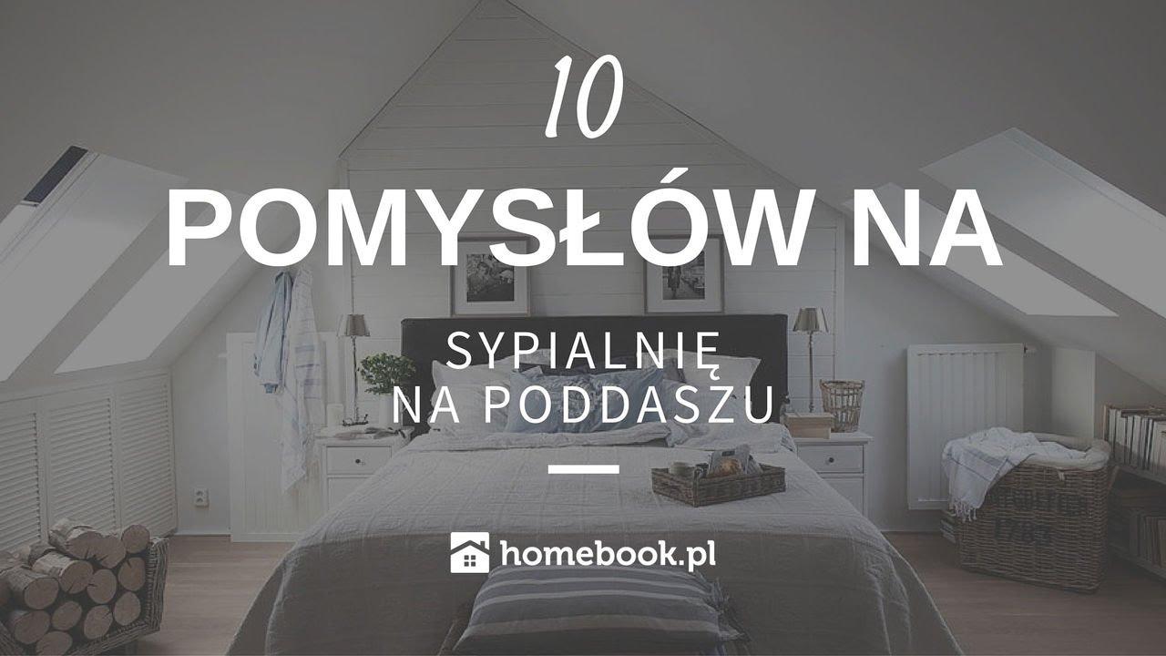 Jak Urządzić Sypialnię Na Poddaszu 10 Pomysłów Aranżacja Wnętrz Poddasze