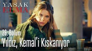 Yıldız, Kemal'i kıskanıyor - Yasak Elma 26. Bölüm