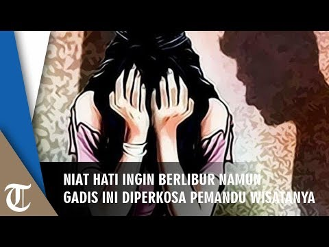 Niat Hati Ingin Berlibur, Gadis Ini Malah Diperkosa Pemandu Wisatanya Sendiri