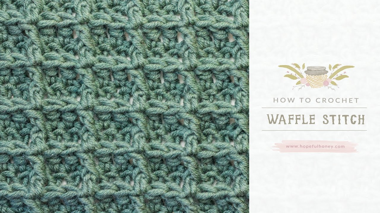 How To Crochet The Waffle Stitch Easy Tutorial By Hopeful Honey