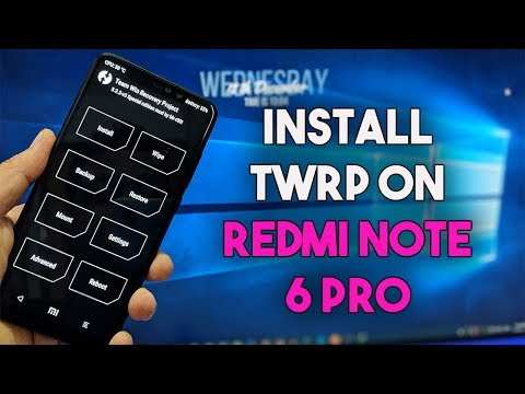 How to install TWRP Recovery & ROOT Redmi Note 6 PRO