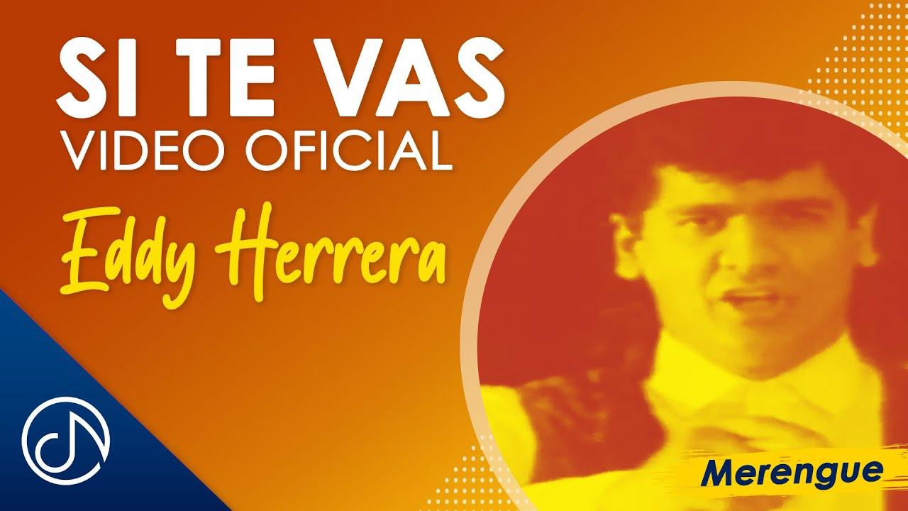 Si Te Vas 👋🏼 -  Eddy Herrera [Video Oficial]