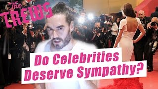 Do Celebrities Deserve Sympathy? Russell Brand The Trews (E386)