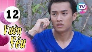 Vườn Yêu - Tập 12   Giải Trí TV Phim Việt Nam 2019