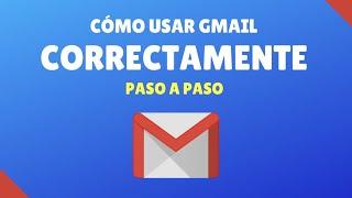 Tutorial: Cómo Usar Gmail Correctamente - 2020 - Paso a Paso