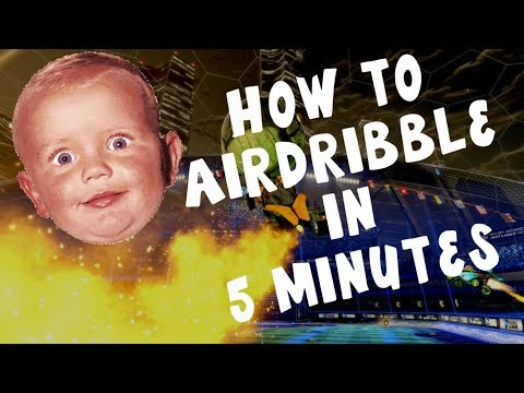 How to AIR DRIBBLE in 5 MIN I *Best Rocket League Tutorial*