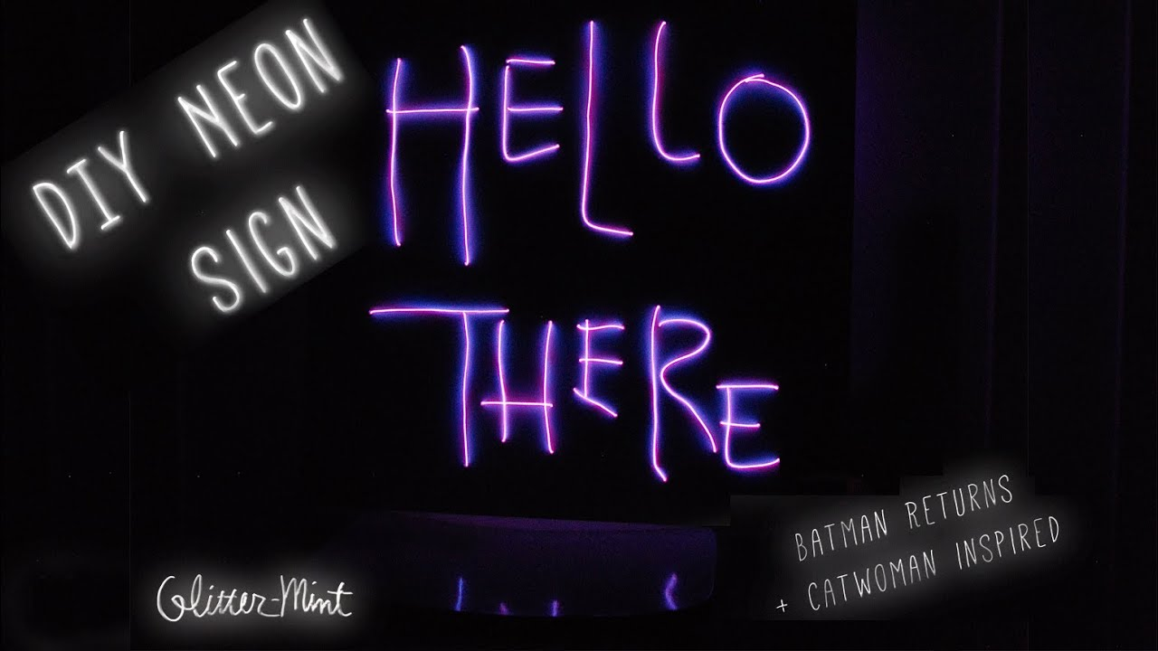 DIY Neon Sign // EL Wire Sign // Batman Returns - YouTube