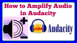 How to Amplify Audio in Audacity | Volume Increase / Clear voice / Download / Install / use Audacity