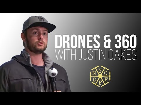 DRONES & 360  by JUSTIN OAKES @ NEW YORK CITY DRONE FILM FESTIVAL 2017