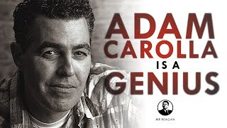 Adam Carolla is a Genius