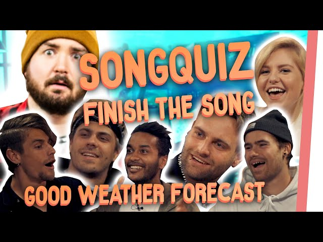 FINISH THE SONG mit Good Weather Forecast   Songquiz am Music Monday