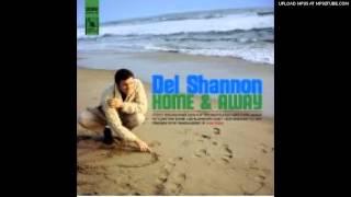 Del Shannon - Cut And Come Again