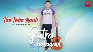 PUTRA HUTAGAOL - TAO TOBA NAULI (Official Music Video) Lagu Batak Terbaru 2018
