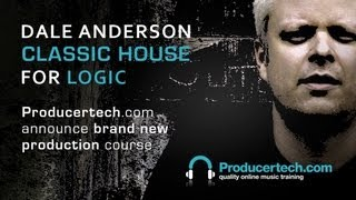 Dale Anderson Creates Classic House in Logic - Producing 'Makes Me Feel'