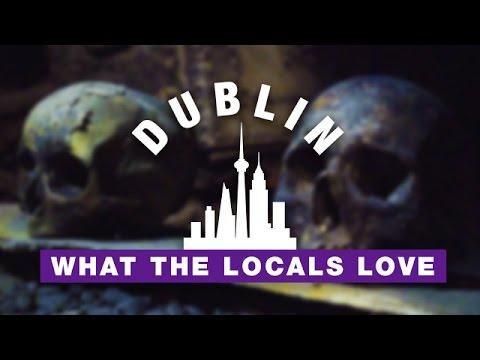 DUBLIN   What The Locals Love! :D