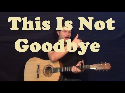 This Is Not Goodbye (Sidewalk Prophets) Easy Guitar Lesson Strum ...