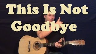 This Is Not Goodbye (Sidewalk Prophets) Easy Guitar Lesson Strum Chords Licks How to Play Tutorial