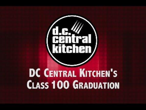 DCN Presents: DC Central Kitchen's Class 100 Graduation, 7/10/15
