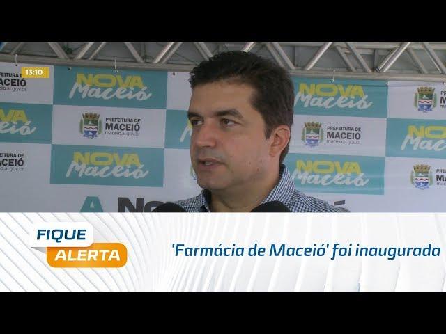 'Farmácia de Maceió' foi inaugurada hoje no Tabuleiro do Martins